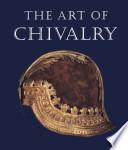 The Art of Chivalry