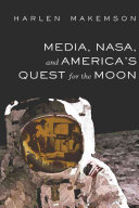 Media  NASA  and America s Quest for the Moon