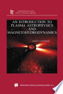 An Introduction To Plasma Astrophysics And Magnetohydrodynamics Book PDF