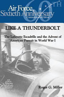 Like a Thunderbolt  the Lafayette Escadrille and the Advent of American Pursuit in World War I