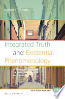 Integrated Truth And Existential Phenomenology Book