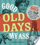 Good Old Days My Ass