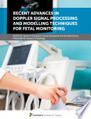 Recent Advances In Doppler Signal Processing And Modelling Techniques For Fetal Monitoring Book PDF