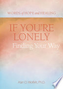 If You re Lonely  Finding Your Way