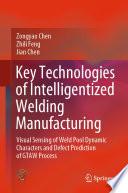 Key Technologies of Intelligentized Welding Manufacturing