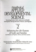 Handbook of Applied Developmental Science: Enhancing the life choices of youth and families : contributions of programs, policies, and service systems