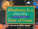 Confusion Is a State of Grace