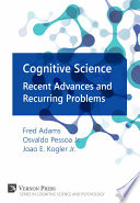 Cognitive Science: Recent Advances and Recurring Problems