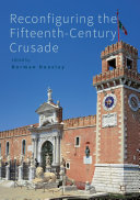 Reconfiguring the Fifteenth-Century Crusade [Pdf/ePub] eBook