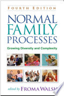 """""""Normal Family Processes: Growing Diversity and Complexity"""" by Froma Walsh"""