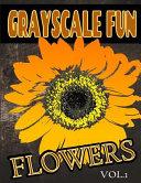 Grayscale Fun Flowers Vol 1