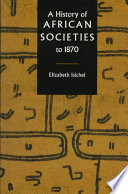 """A History of African Societies to 1870"" by Elizabeth Isichei, Isichei"