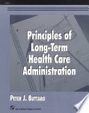 Principles Of Long Term Health Care Administration