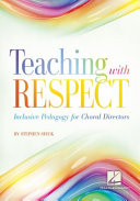 Teaching with Respect  Inclusive Pedagogy for Choral Directors