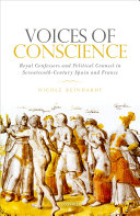 Voices of Conscience: Royal Confessors and Political Counsel ...