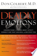 """Deadly Emotions: Understand the Mind-Body-Spirit Connection That Can Heal"" by Don Colbert"