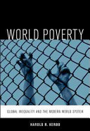 World Poverty  The Roots of Global Inequality and the Modern World System Book PDF