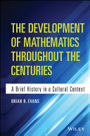 The Development of Mathematics Throughout the Centuries