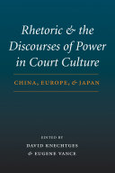 Rhetoric and the Discourses of Power in Court Culture: ...