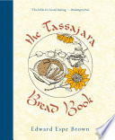 """The Tassajara Bread Book"" by Edward Espe Brown"