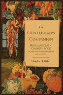 The Gentleman's Companion; Being an Exotic Cookery Book