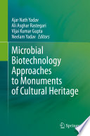 Microbial Biotechnology Approaches to Monuments of Cultural Heritage Book