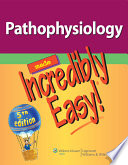 """Pathophysiology Made Incredibly Easy!"" by Lippincott, Lippincott Williams & Wilkins"