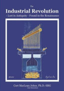 The Industrial Revolution - Lost in Antiquity - Found in the Renaissance [Pdf/ePub] eBook