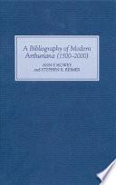 A Bibliography of Modern Arthuriana  1500 2000