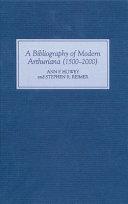 A Bibliography of Modern Arthuriana (1500-2000)