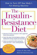 The Insulin Resistance Diet  Revised and Updated   How to Turn Off Your Body s Fat Making Machine
