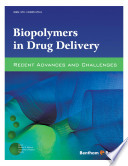 Biopolymers In Drug Delivery Recent Advances And Challenges Book PDF