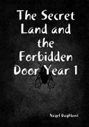 The Secret Land and the Forbidden Door Year 1