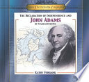 The Declaration of Independence and John Adams of Massachusetts Book PDF