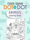 Dot To Dot Count Games Animals Coloring Book