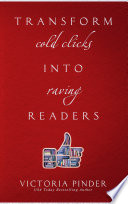 Transform Cold Clicks Into Raving Readers