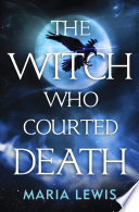 The Witch Who Courted Death Book