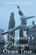 A Nobody's Dream ... Came True Pdf/ePub eBook