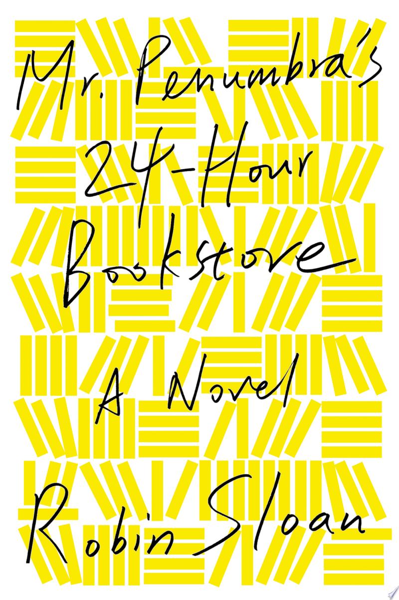 Mr. Penumbra's 24-Hour Bookstore image