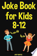 Joke Book for Kids 8-12