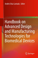 Handbook on Advanced Design and Manufacturing Technologies for Biomedical Devices Pdf/ePub eBook