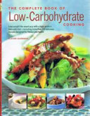 The Complete Book Of Low Carbohydrate Cooking