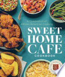 link to Sweet Home Cafe cookbook : a celebration of African American cooking in the TCC library catalog