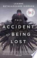This accident of being lost : songs and stories, Leanne Betasamosake Simpson (Author)