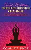 Guided Meditations for Deep Sleep  Stress Relief and Relaxation