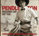 Pendleton Round Up At 100