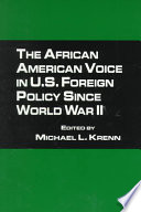 The African American Voice in U S  Foreign Policy Since World War II
