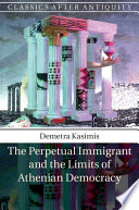 The Perpetual Immigrant and the Limits of Athenian Democracy