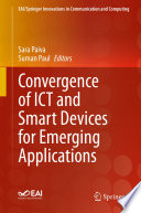 Convergence of ICT and Smart Devices for Emerging Applications