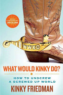 What Would Kinky Do